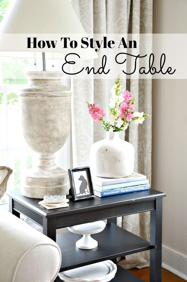 Decor for Living Room Tables How to Style An End Table Like A Pro