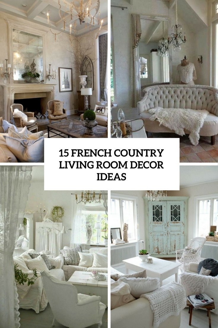 French Country Decor Living Room 15 French Country Living Room Décor Ideas Shelterness