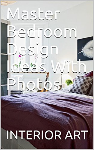 Master Bedroom Makeover Ideas Amazon Master Bedroom Design Ideas with S Ebook