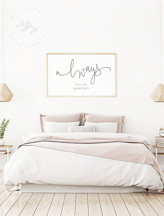 Master Bedroom Wall Art Always Kiss Me Goodnight Printable Master Bedroom Printable Wall Art Bedroom Quote Art Bed Quote Bedroom Prints Bed Print