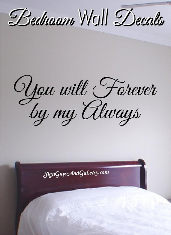 Wall Decals for Bedroom You Will forever Be My Always Bedroom Wall Decal Master Bedroom Wall Art Wall Graphic Inspirational Wall Decal